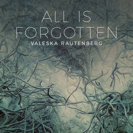 All is forgotten - Valeska Rautenberg
