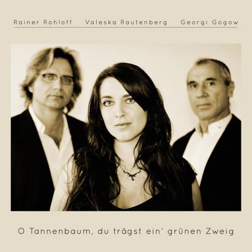 Georgi Gogow, Rainer Rohloff, Valeska Rautenberg - O Tannenbaum, du trägst ein' grünen Zweig