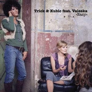 Trick & Kubic feat. Valeska - Easy